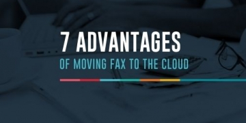 7 Advantages of Moving Fax to the Cloud